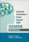 Dynamic Evaluation of Motor Speech Skills (DEMSS) Manual