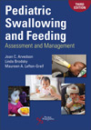 Pediatric Swallowing and Feeding: Assessment and Management, 3rd Edition
