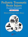 Pediatric Traumatic Brain Injury: Proactive Intervention, 3rd Edition