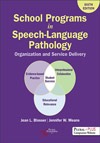 School Programs in Speech-Language Pathology: Organization and Service Delivery, 6th Edition