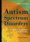 Autism Spectrum Disorders: Issues in Assessment and Intervention, 2nd edition