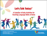 Let's Talk Today! A Calendar of Daily Activities for Teaching Language Skills at Home