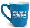 More Than an Assistant Mug
