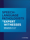 Speech-Language Pathologists as Expert Witnesses