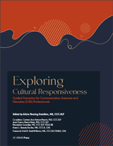 Exploring Cultural Responsiveness: Guided Scenarios for Communication Sciences and Disorders (CSD) Professionals