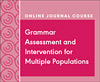 Grammar Assessment and Intervention for Multiple Populations