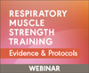 Respiratory Muscle Strength Training: Evidence and Protocols (Live Webinar)