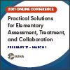 Practical Solutions for Elementary Assessment, Treatment, and Collaboration