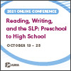 Reading, Writing, and the SLP: Preschool to High School