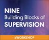 Nine Building Blocks of Supervision