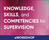 Knowledge, Skills, and Competencies for Supervision