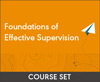 Foundations of Effective Supervision: A Four-Course Set