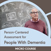 Person-Centered Assessment for People With Dementia