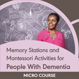 Memory Stations and Montessori Activities for People With Dementia