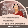 Simulated Presence Treatment for People With Dementia