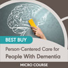 Person-Centered Care for People With Dementia: Best Buy