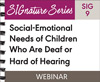Social-Emotional Needs of Children Who Are Deaf or Hard of Hearing (SIG 9) (On Demand Webinar)