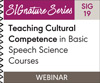 Teaching Cultural Competence in Basic Speech Science Courses (SIG 19) (On Demand Webinar)