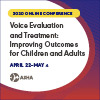 Voice Evaluation and Treatment: Improving Outcomes for Children and Adults