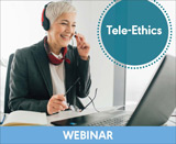 Tele-Ethics: Principles To Inform Ethical Telepractice (On Demand Webinar)