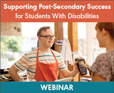 Supporting Post-Secondary Success for Students With Disabilities (Live Webinar)