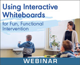 Using Interactive Whiteboards for Fun, Functional Intervention (Live Webinar)