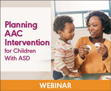 Planning AAC Intervention for Children With ASD (Live Webinar)