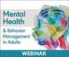 Mental Health and Behavior Management in Adults: The SLP's Role (On-Demand Webinar)