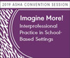 Imagine More! Interprofessional Practice in School-Based Settings