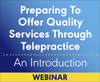 Preparing To Offer Quality Services Through Telepractice: An Introduction