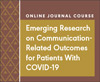 Emerging Research on COVID-19 and Communication-Related Outcomes